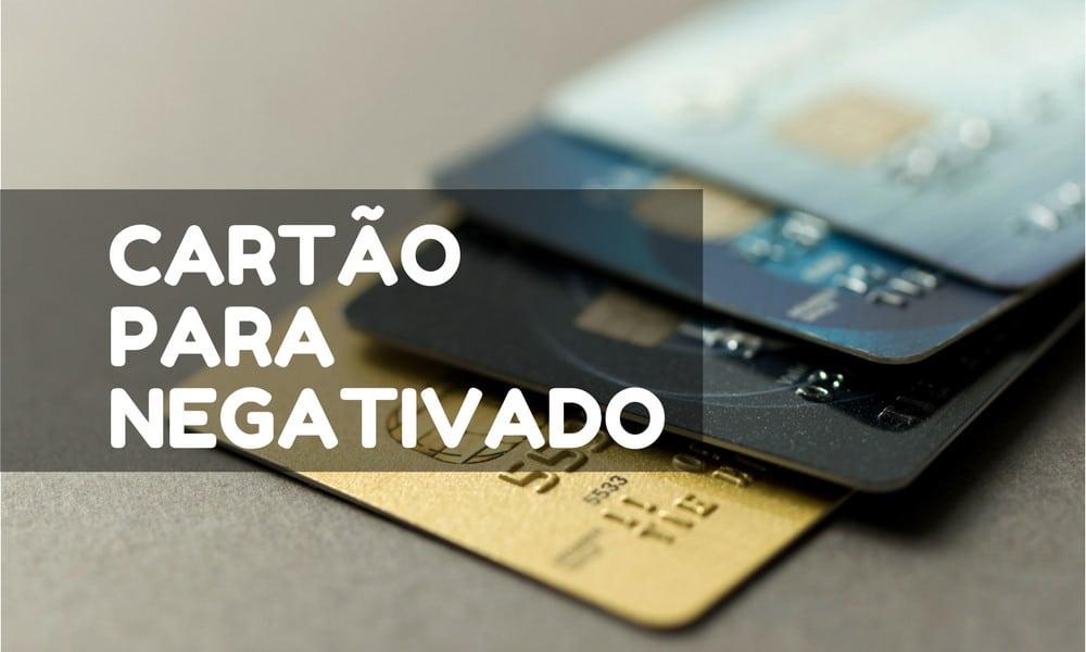 Cartão de crédito para pessoas como nome sujo na praça